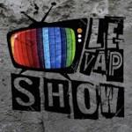 Le Vap Show